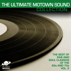 The Ultimate Motown Sound Collection: The Best of R&B and Soul Classics Vol. 2