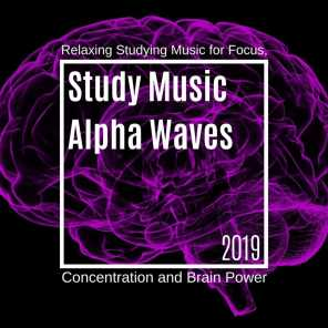 Study Music Alpha Waves 2019: Relaxing Studying Music for Focus, Concentration and Brain Power