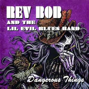 Rev Bob and the Lil Evil Blues Band