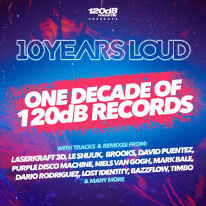 10 Years Loud - One Decade of 120dB Records