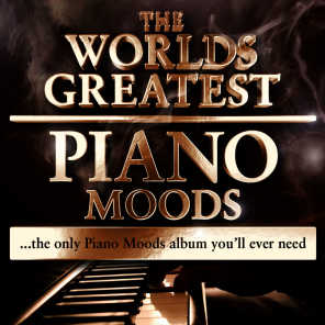 World's greatest Piano Moods - The Only Piano Moods Album You'll Ever Need