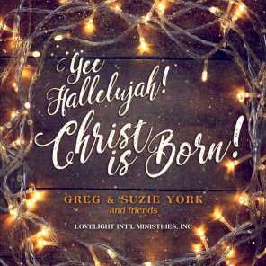 Yee Hallelujah! Christ Is Born! (feat. Taylor Ashley, Rick Hargrove, Bob Roth, & Bob Ashley)