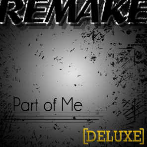 Part of Me (Katy Perry Deluxe Remake)