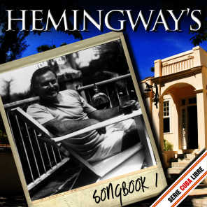 Serie Cuba Libre: The Ernest Hemingway's Songbook 1 (Remastered)