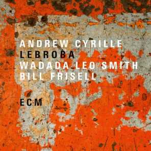 Andrew Cyrille, Wadada Leo Smith & Bill Frisell