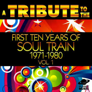 A Tribute to the First Ten Years of Soul Train 1971-1980, Vol. 1