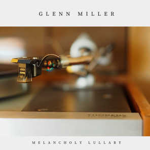 Glenn Miller (Vocals: Mary Hutton, Tex Beneke & The Modernaires)