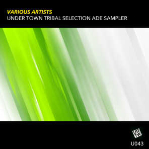 Under Town Tribal Selection Ade Sampler