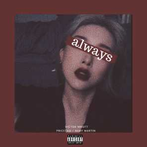 Always (feat. PriceTag and Remy Martin)