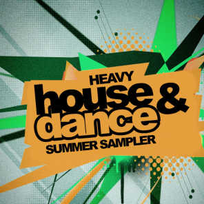 Heavy House & Dance Summer Sampler
