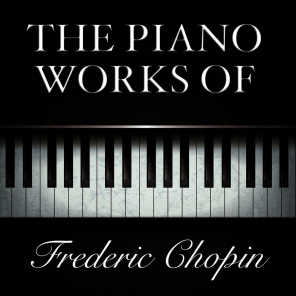 The Piano Works of Frederic Chopin