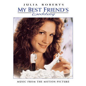 MY BEST FRIEND'S WEDDING  MUSIC FROM THE MOTION PICTURE