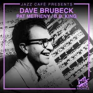 The Dave Brubeck Quartet, Pat Metheny with The Heath Brothers and B.B. King And His Orchestra