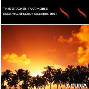 This Broken Paradise Essential Chill Out Selection 2014