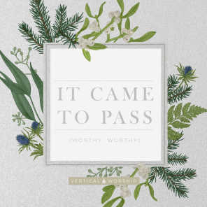 It Came to Pass (Worthy, Worthy) [feat. Jon Guerra]