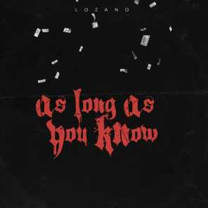 As Long As You Know