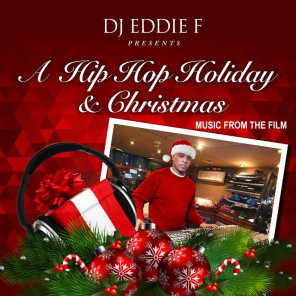 Eddie F Presents - A Hip Hop Holiday & Christmas - Music from the Film