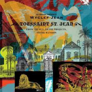 From the Hut, to the Projects to the Mansion (DJ Drama Presents Wyclef Jean a.k.a. Toussaint St. Jean)