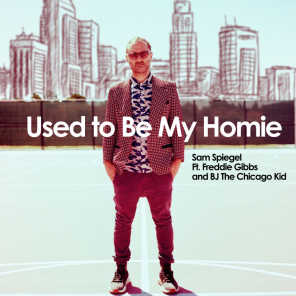 Used to Be My Homie (feat. Freddie Gibbs & BJ The Chicago Kid)