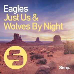 Just Us & Wolves By Night