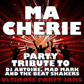 Ma Cherie (Party Tribute to Dj Antoine, Mad Mark & The Beat Shakers)