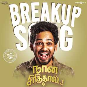 """Breakup Song (From """"Naan Sirithal"""")"""