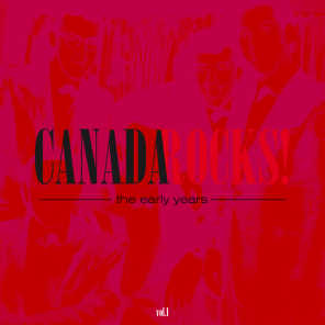 Canada Rocks! The Early Years (Vol.1)