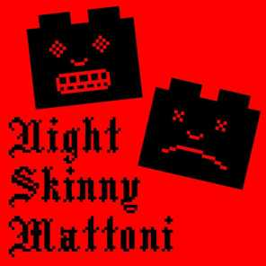 Night Skinny