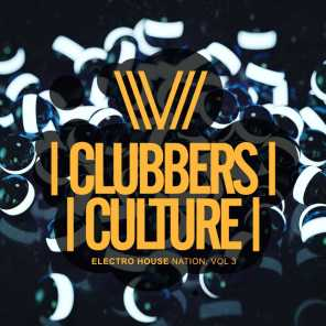 Clubbers Culture: Electro House Nation, Vol.3