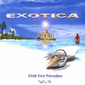 Exotica (Chill-Out Paradise Vol.1)