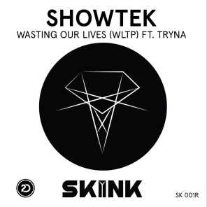 Wasting Our Lives (WLTP) [feat. Tryna]