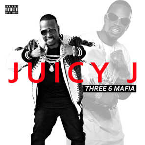 Juicy J (Feat. Don Trip, Project Pat)