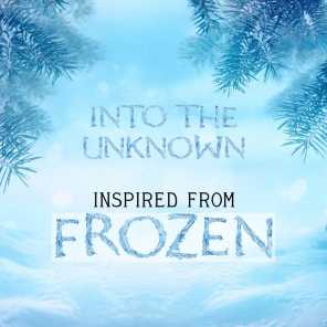 """Into the Unknown (Inspired from """"Frozen 2"""")"""