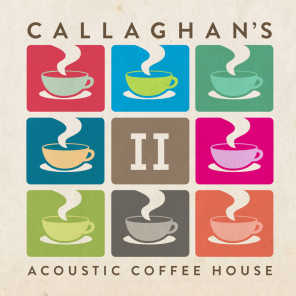 Callaghan's Acoustic Coffee House, Vol. 2
