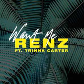Want Me (feat. Trinna Carter)