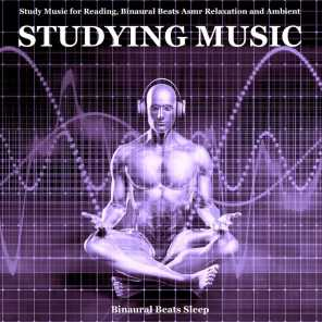 Study Music for Reading, Binaural Beats Asmr Relaxation and Ambient Studying Music