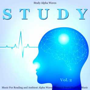 Study Music for Reading and Ambient Alpha Waves Binaural Beats Studying Music, Vol. 2