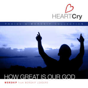 HeartCry, Vol. 2: How Great Is Our God