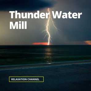 Relaxation Channel, Thunder Sounds, Water Sounds & Wind Sounds