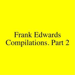 Frank Edwards Compilations, Pt. 2