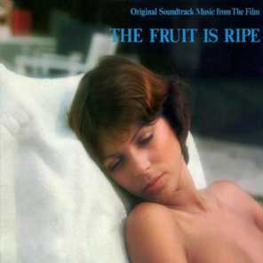 The Fruit Is Ripe (Original Motion Picture Soundtrack)
