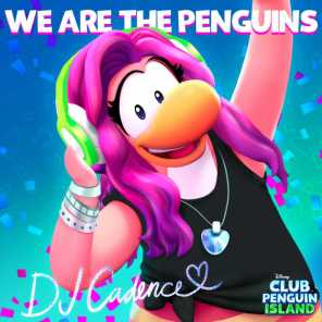 """We Are the Penguins (From """"Club Penguin Island"""") [feat. Cadence]"""