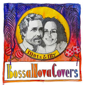 Bossa Nova Covers, Mats & My