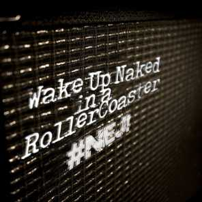 Wake Up Naked In A RollerCoaster