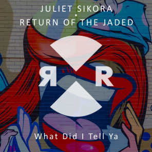 Return of the Jaded, Juliet Sikora