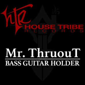 Mr. ThruouT