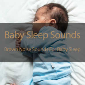 Brown Noise Baby Soothing Sleep Sounds