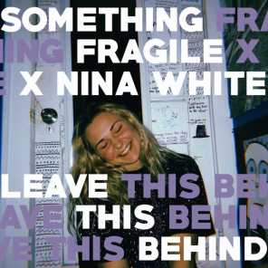 Something Fragile X Nina White