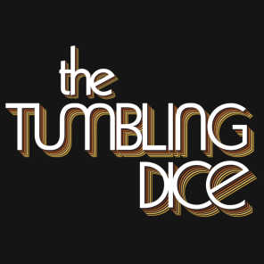 The Tumbling Dice
