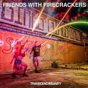 Friends With Firecrackers